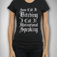 'Some Call it Bitching...' Junior Fitted Tee