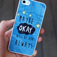 """Maybe Okay Will Be Our Always"" Case from Good Vibe Cases"
