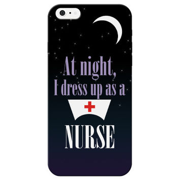 """At Night I Dress Up As A Nurse"" Phone Case"