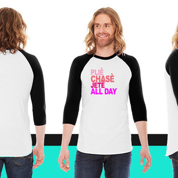 plie chasse jete all day ballet tshirt b American Apparel Unisex 3/4 Sleeve T-Shirt