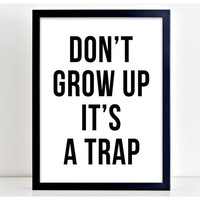Don't Grow Up Print Motivational Poster Word Art Print Kitchen Quote Motivation Famous Wall Sign Letters Home Decor  PP48