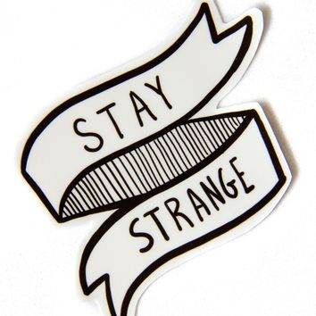 """Stay Strange"" Waterproof Vinyl Sticker"