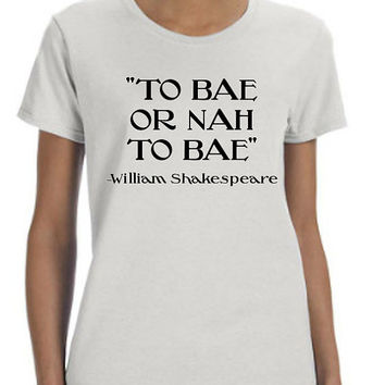 To Bae Or Nah To Bae Shirt