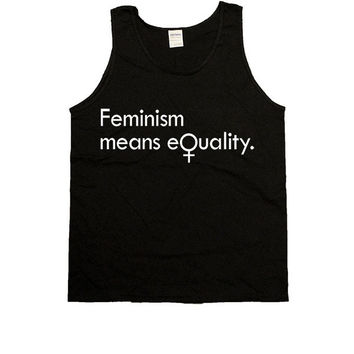 Feminism Means Equality -- Unisex Tanktop