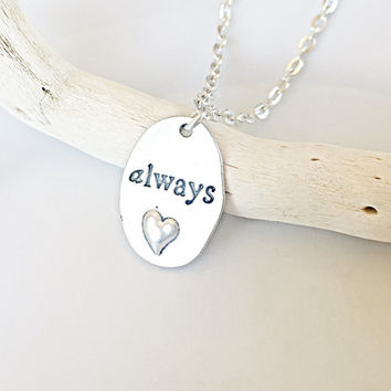 Always Necklace/Silver Oval Charm/Winter Fashion/EternityJewelry/Harry Potter Always Pendant/I Will Always Love You/vday 10 sale/Minimalist