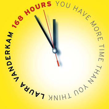 168 Hours: You Have More Time Than You Think by Laura Vanderkam (Bargain Books)