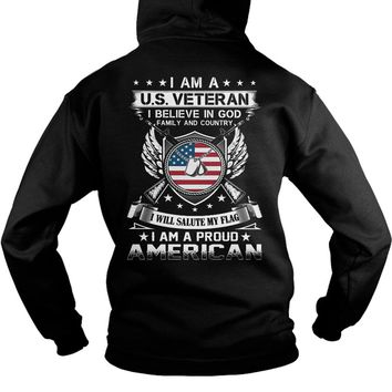 I am a US veteran I believe in God Family and Country I am a proud American Hoodie