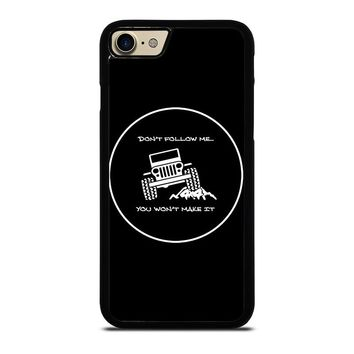 JEEP YOU WONT MAKE IT iPhone 7 Case Cover