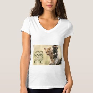 It's Better To Be A Lion - Image Quote T-Shirt