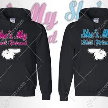She Is my Best Friend Hoodie Hoodies Matching Hoodie Matching Hoodies Couple Hoodie Couple Hoodies Friends Best Friends Friends Matching