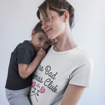 The Bad Mamas Club Custom Rose Tee (Design with the year or years you became a Mom)