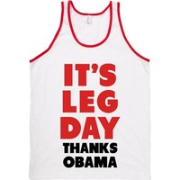 It's Leg Day Thanks Obama