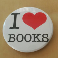 "I Love Books - I Heart Books - Read Books  2"" Inch Button"