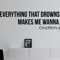 One Republic Counting Stars Lyric Inspirational Wall Decal - Everything that drowns me makes me wanna fly 62 x 16 inches