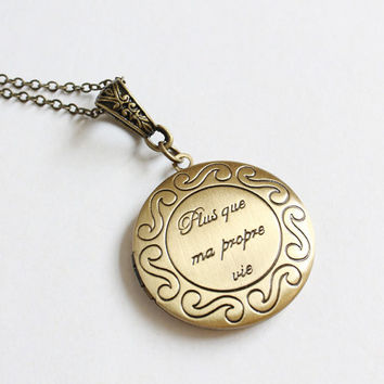 Plus que ma propre vie (more than my own life) locket necklace