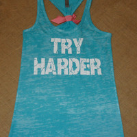 Try Harder. Crisp White on Ocean Blue racerback burnout tank top. S-2XL. Exercise Shirt. Gym. Runner. Run. Marathon.