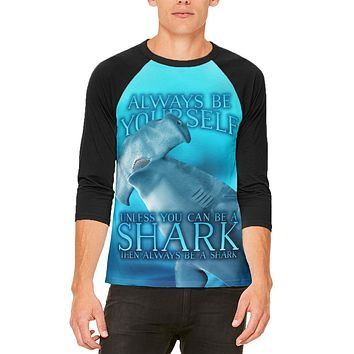 Always Be Yourself Unless Hammerhead Shark Mens Raglan T Shirt