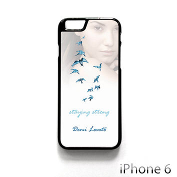 Demi Lovato Staying Strong for Iphone 4/4S Iphone 5/5S/5C Iphone 6/6S/6S Plus/6 Plus Phone case