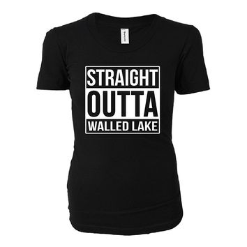 Straight Outta Walled Lake City. Cool Gift - Ladies T-shirt