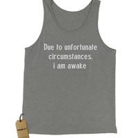Due To Unfortunate Circumstances, I Am Awake Jersey Tank Top for Men