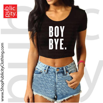 BOY BYE Crop Tee