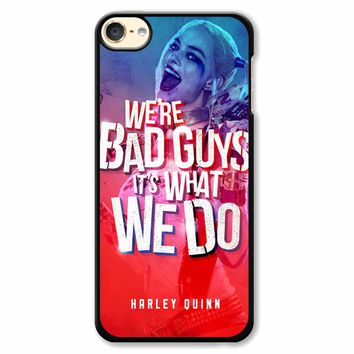 Harley Quinn Quote 1 iPod Touch 6 Case