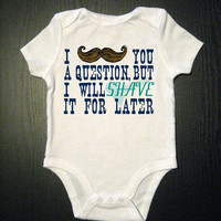 Mustache Onesuit Funny Baby Bodysuit - I Mustache You a Question But I Will Shave It For Later - Children's Clothing