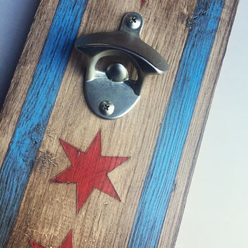Chicago Flag Bottle Opener; Wooden Stained; Hand Painted; Man Cave; Wood Wall Art; Sign; Rustic Decor; Distressed; City Living; Illinois