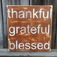 Thankful Grateful Blessed Sign | Distressed Wood Sign | Thanksgiving Sign | Home Decor