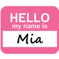 Mia Hello My Name Is Mouse Pad