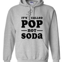 It's called pop not soda Hoodie