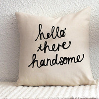 Hello There Handsome Cushion Cover 18 x 18 inch