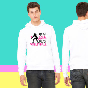 Real girls play volleyball sweatshirt hoodiee