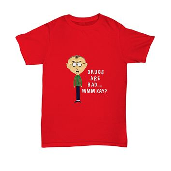 Funny Drugs Are Bad Mmm Kay? T-Shirt