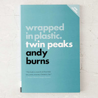 Wrapped In Plastic: Twin Peaks By Andy Burns - Urban Outfitters