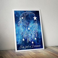 Dreamcatcher Print, Inspiration Wall Art, Im just a Dreamer, Motivational Print, Motivational Art, Nursery Wall Art, Baby Nursery Decor