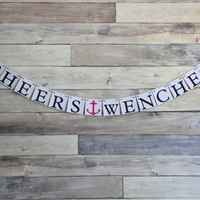 Bachelorette Banner - Cheers Wenches - Nautical Wedding