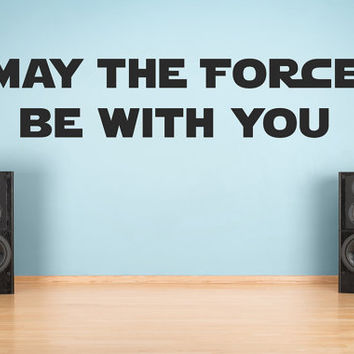 May The Force Be With You Star Wars Quote Matte Removable Wall Vinyl darth han solo luke leia r2d2 c3po sci fi geek movie sticker decal