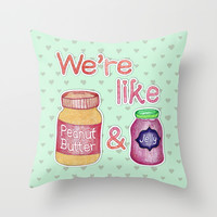 We're Like Peanut Butter & Jelly - cute food illustration Throw Pillow by Perrin Le Feuvre