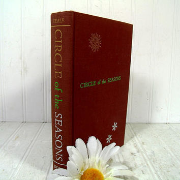 Circle of the Seasons - The Journal of a Naturalist's Year by Edwin Way Teale First Edition, First Printing ©1953 Photography by the Author