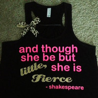 And Though She Be But Little Racerback Tank