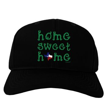 Home Sweet Home - Texas - Cactus and State Flag Adult Dark Baseball Cap Hat by TooLoud