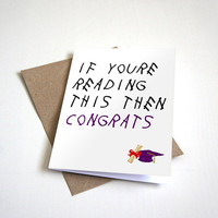 If Youre Reading This Then Congrats - Drake Inspired Greeting Card - Congratualations Graduation Card - 4.5X6.25 Inch card