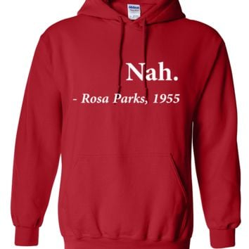 Nah Rosa Parks Quote Hoodie