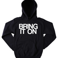 Funny Bring It On Sweatshirt Squat Exercise Competitive Clothing Work Out Gym Tumblr Hoodie