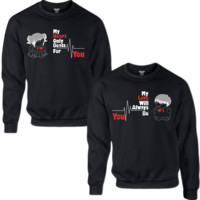 MY HEART ONLY BEATS FOR YOU MY LOVE WILL ALWAYS BE YOU COUPLE SWEATSHIRT