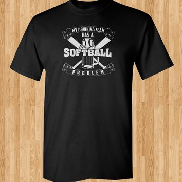 Trendy Pop Culture My drinking team has a softball problem problemTee T-Shirt Ladies Youth Unisex