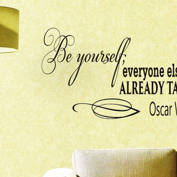 Wall Vinyl Decal Quote Sticker Home Decor Art Mural Be yourself everyone else is already taken Oscar Wilde Z151