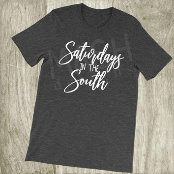 Saturdays in the South Unisex shirt, game day shirt, tailgate shirt, football tee, game day, south football, southern football