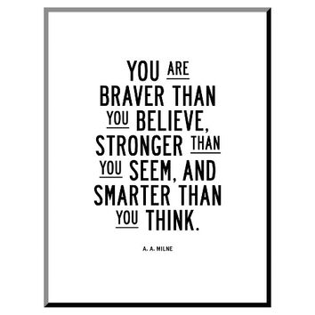 You Are Braver Than You Believe Framed Art Print